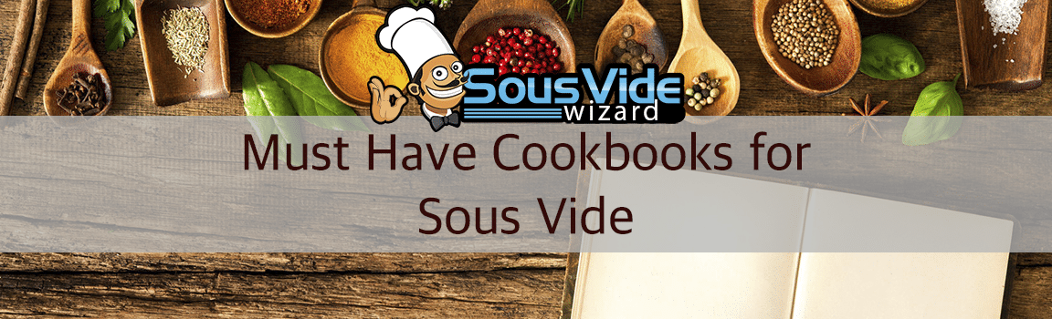 Must Have Cookbooks for Sous Vide