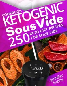 Ketogenic Sous Vide Cookbook 250 Keto Diet Recipes for Sous Vide Product Image